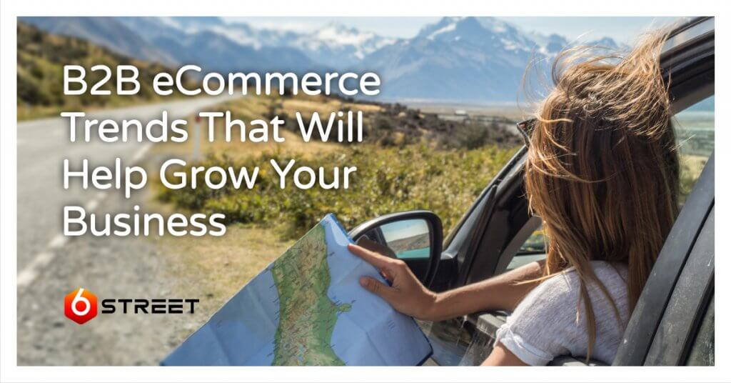 6-Street-B2B-Commerce-Trends-That-Will-Help-Grow-Your-Business